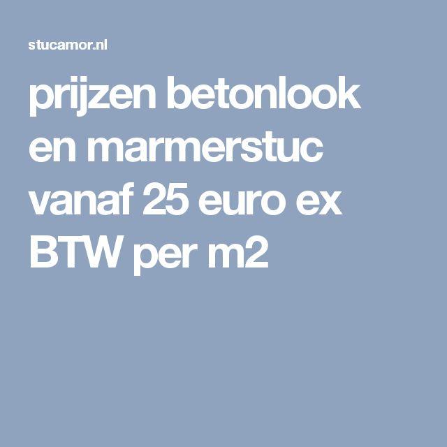 prijzen betonlook en marmerstuc vanaf 25 euro ex BTW per m2