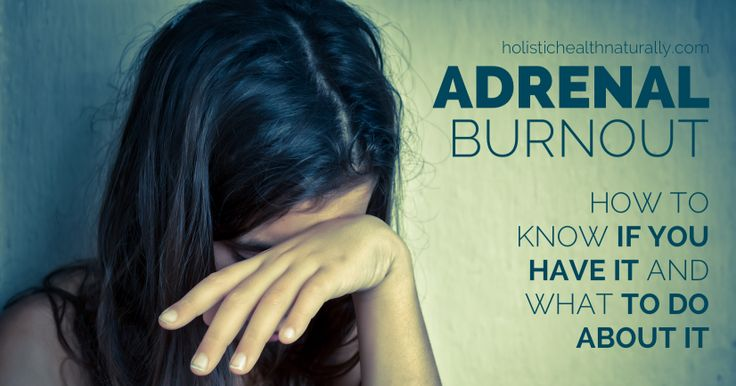 Adrenal Burnout:  How To Know If You Have It And What To Do About It | holistichealthnaturally.com