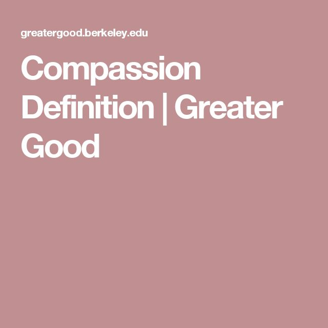 Compassion Definition | Greater Good