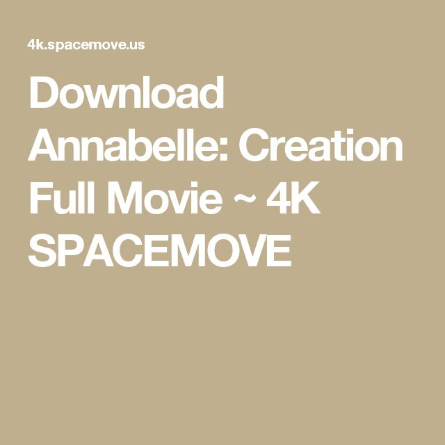 Download Annabelle: Creation Full Movie ~ 4K SPACEMOVE