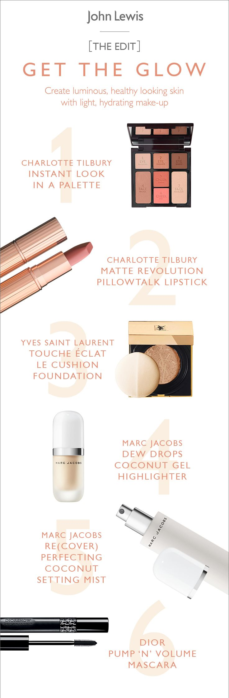 Inspired by this month's EDIT, create luminous, healthy-looking skin with light, hydrating make-up. Update your look for summer with products that give a radiant and glowing look. Discover more products in store or online, including Charlotte Tilbury, Marc Jacobs, YSL and Dior.