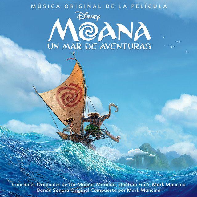 Moana Un Mar De Aventuras Sonora Original En Español An Album By Varios Artistas On Spotify Peliculas De Disney Películas De Aventuras Banda Sonora