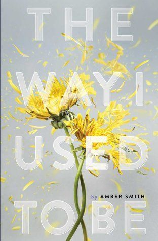 The Way I Used To Be by Amber Smith my amazing aunt! We love you and are so proud!