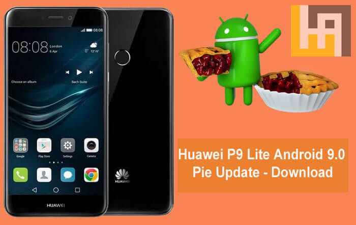 Huawei P9 Lite Android 9 0 Pie Update Download | Huawei in 2019