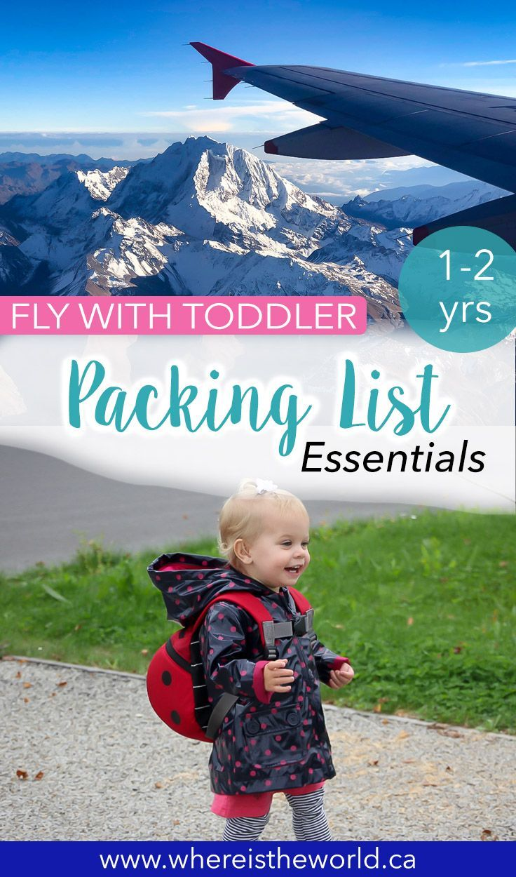 What To Pack When Flying With Toddlers Where Is The World Flying With A Toddler Toddler Packing What To Pack