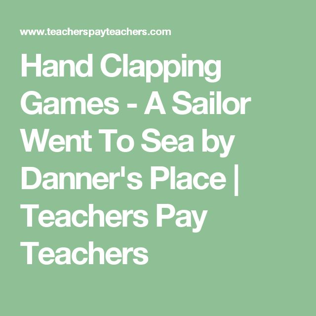 Hand Clapping Games - A Sailor Went To Sea by Danner's Place | Teachers Pay Teachers