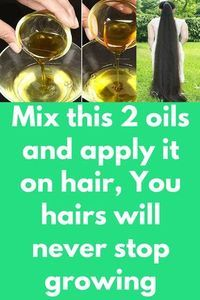 Combine these 2 oils and apply it on hair, You hairs won't ever cease rising