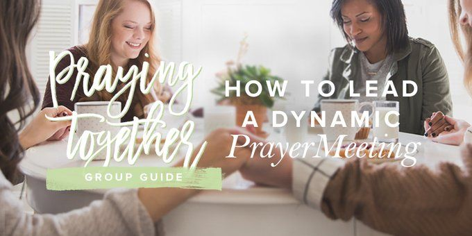 How to Lead a Dynamic Prayer Meeting   Leaders Blog   Revive Our Hearts
