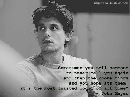 John Mayer  quotes: Inspiration, Quotes, Clayton Mayer, True Facts, John Mayer3, Twists Logic, Word, Real And True Lyrics, Mayer Obsess