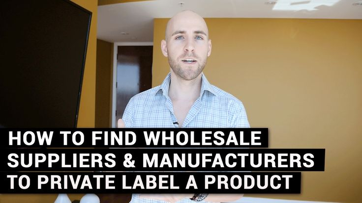 How To Find Wholesale Suppliers & Manufacturers To Private Label A Produ...