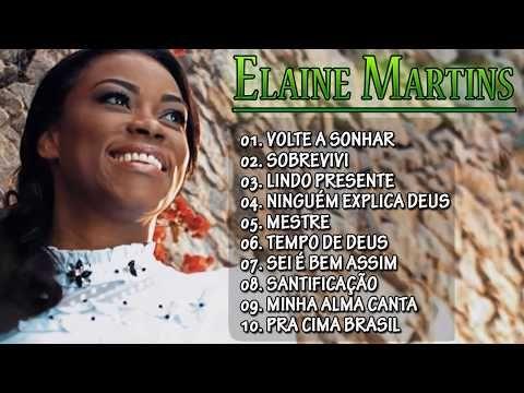 Elaine Martins As Melhores Musicas Gospel Mais Tocadas 2019