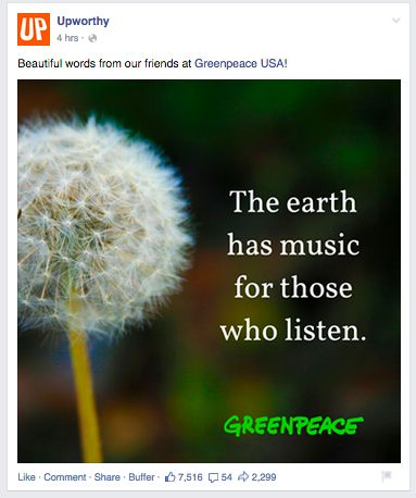 Simple messages. Work with partners to share your content. Here Upworthy showcases another's (Greenpeace's) simple message and gains thousands of shares...