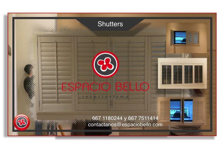 Shutters, para hogar y oficina. contactanos@espaciobello.com +52 (667)1180244