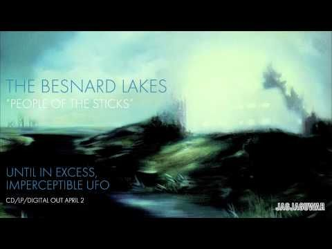 """The Besnard Lakes - """"People of the Sticks"""""""
