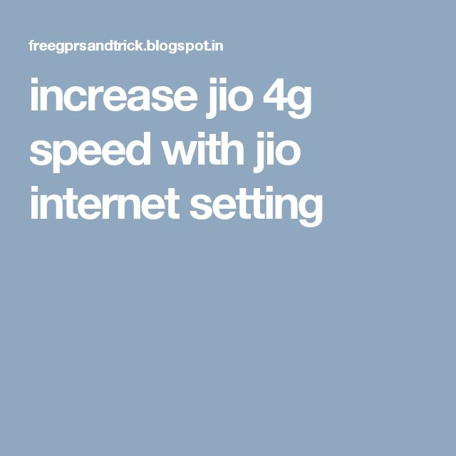 increase jio 4g speed with jio internet setting