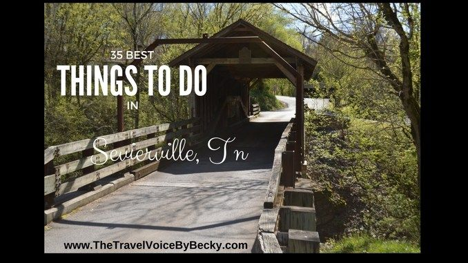 35 BEST THINGS TO DO IN SEVIERVILLE, TN