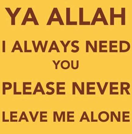 I always need You