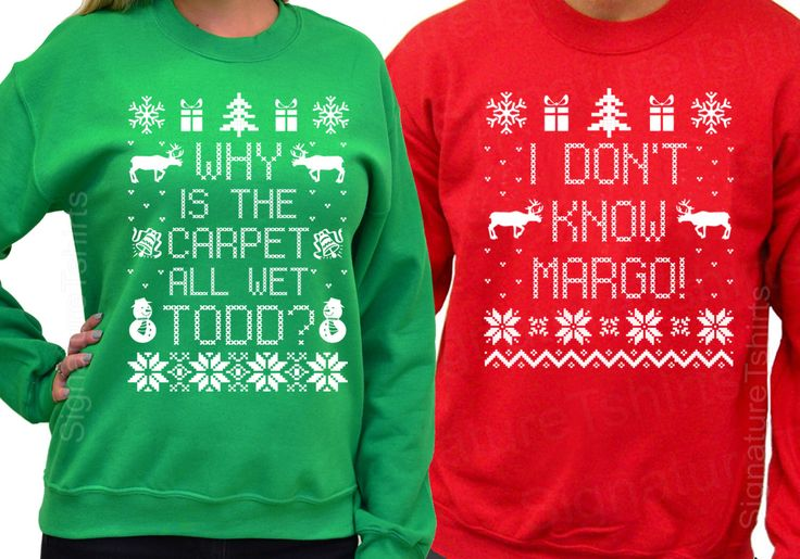 Why is the Carpet All Wet Todd  - I Don't Know Margo - Unisex Sweatshirts - SET OF 2 - Matching Christmas Shirts Christmas Sweater S- 3xl by signaturetshirts on Etsy https://www.etsy.com/listing/258239781/why-is-the-carpet-all-wet-todd-i-dont