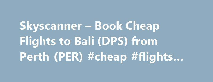 Cheap holiday deals to bali from perth