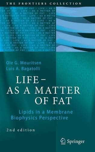 LIFE - AS A MATTER OF FAT: Lipids in a Membrane Biophysics Perspective (The Frontiers Collection) by Ole G. Mouritsen http://www.amazon.com/dp/3319226134/ref=cm_sw_r_pi_dp_7OIWwb10541N9
