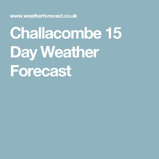 Challacombe 15 Day Weather Forecast