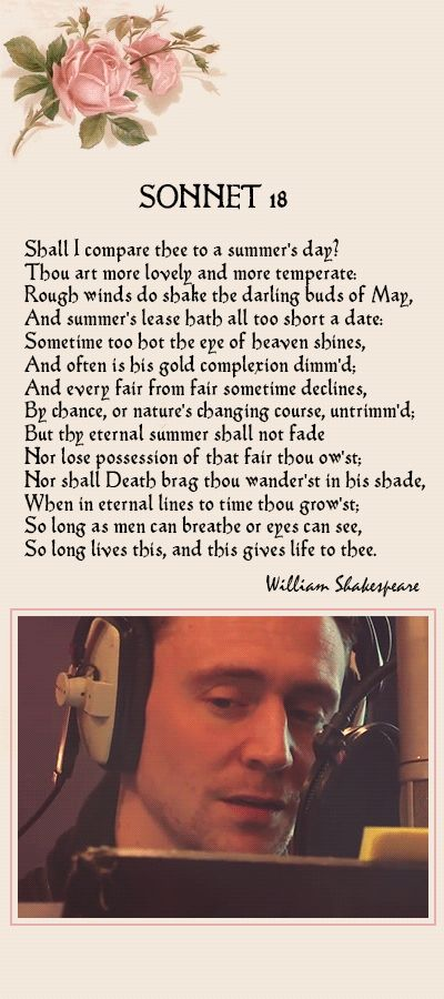 Tom Hiddleston' Voice. Tom Hiddleston reads Shakespeare's iconic Sonnet 18. [The Love Book]. Link: https://www.youtube.com/watch?v=b6Q_Ioj6AhQ