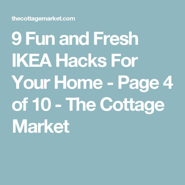 9 Fun and Fresh IKEA Hacks For Your Home - Page 4 of 10 - The Cottage Market
