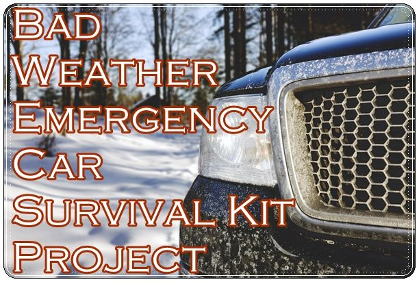 Bad Weather Emergency Car Survival Kit Project - Homesteading  - The Homestead Survival .Com