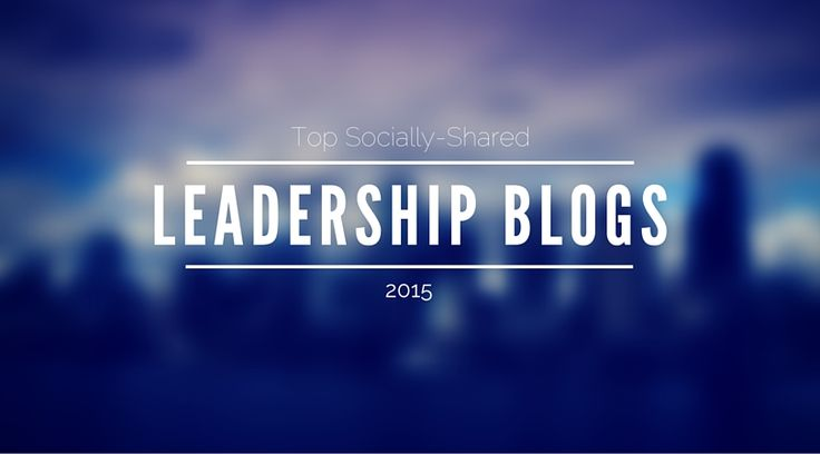 Top Socially-Shared Leadership Blogs 2015