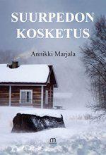 Annikki Marjala, Suurpedon kosketus. Mediapinta 2015. #kirjat #novellit #Lappi #poronhoito