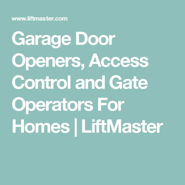 Garage Door Openers, Access Control and Gate Operators For Homes | LiftMaster