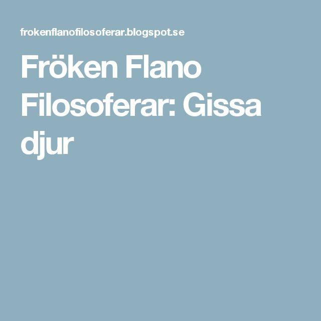 Fröken Flano Filosoferar: Gissa djur