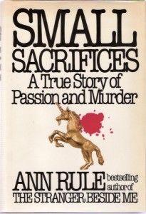 Small Sacrifices Diane Downs   Diane Downs, Small Sacrifices by Ann Rule
