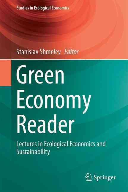 Economy Reader: Lectures in Ecological Economics and Sustainability