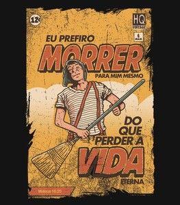 Camiseta - Chaves Prefiro Morrer