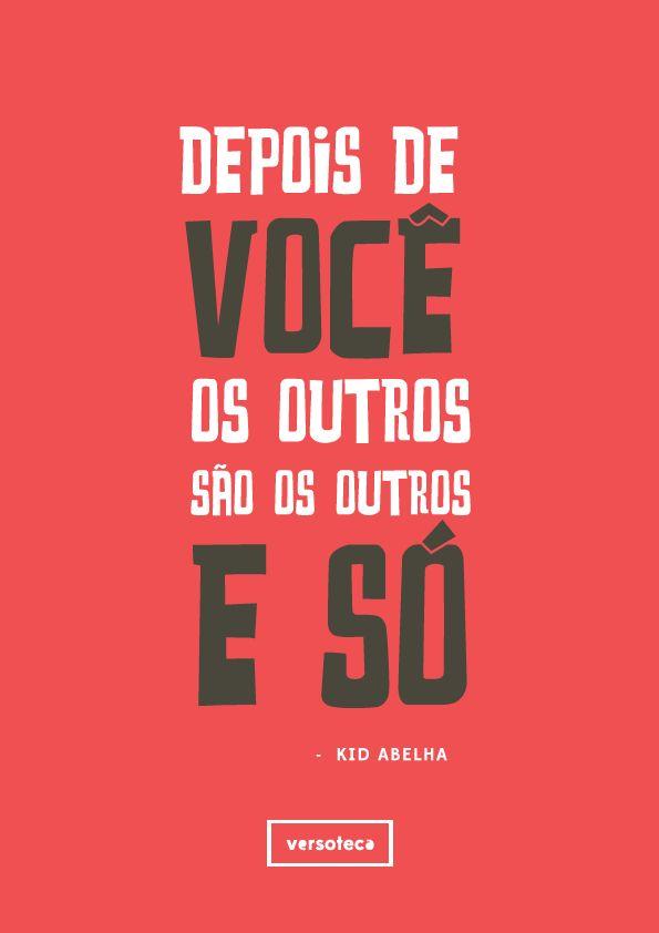 Kid Abelha - Os outros  poster | musica | música | music | músicas | song | quote | trecho | frase | frases | parte | tipografia | tipography