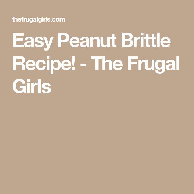 Easy Peanut Brittle Recipe! - The Frugal Girls