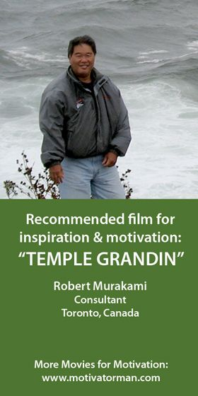 """""""My film recommendation is Temple Grandin. There is a specific scene in the movie whereby her mother will not give up on her daughter even though she is told otherwise by educators and doctors. Temple's ultimate success in her life is also a personal triumph for her Mom. As a parent with not so 'perfect' kids – I can be inspired by this scene and will tell myself and my wife to be resolved and resilient in believing in our children."""" Robert from Toronto, Canada"""