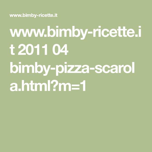 www.bimby-ricette.it 2011 04 bimby-pizza-scarola.html?m=1