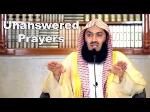 Unanswered Prayers - Mufti Menk (2014)