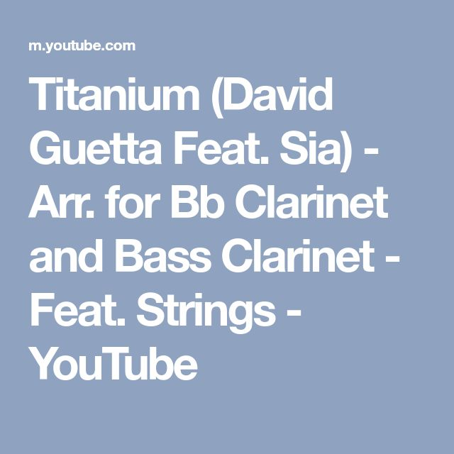 Titanium (David Guetta Feat. Sia) - Arr. for Bb Clarinet and Bass Clarinet - Feat. Strings - YouTube