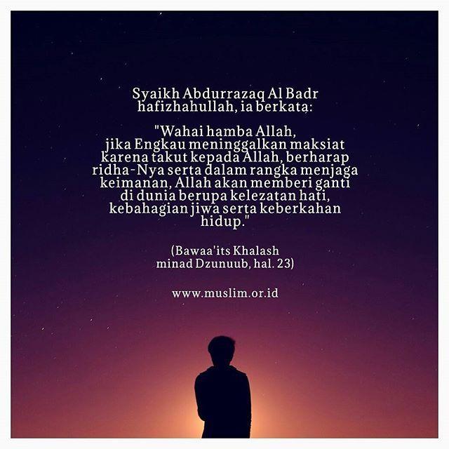 Kenikmatan maksiat itu hanya semu, sedangkan kenikmatan di atas iman adalah kenikmatan yang hakiki. . Follow akun @muslimorid ini insyaallah kamu akan mendapatkan status nasihat setiap harinya. . #islam #muslimah #muslim #kutipan #nasihat #nasehat #Allah #salaf #quran #ibadah #sunnah #dakwah #dakwahislam #muslimorid #ramadan #ramadan2017
