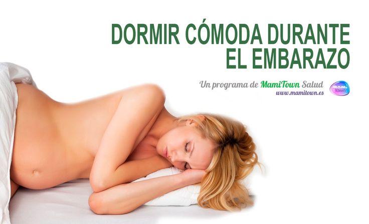 Cómo dormir cómoda durante el embarazo