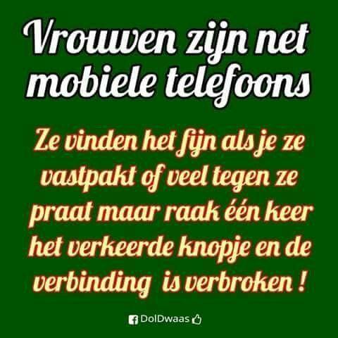 Vrouwen zijn net mobiele telefoons...