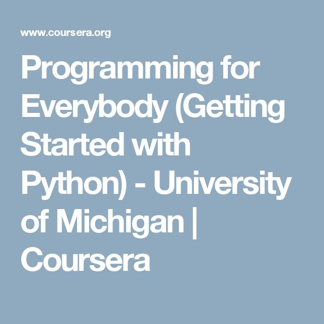 Programming for Everybody (Getting Started with Python) - University of Michigan | Coursera