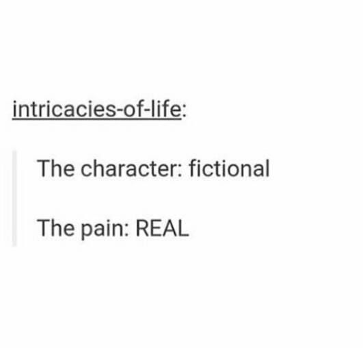 The character: fictional. The pain: REAL | #FANGIRLLIFE