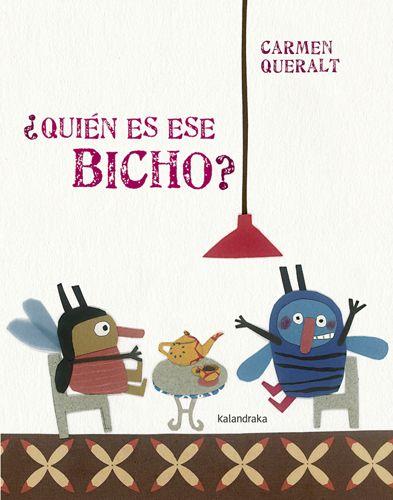Un libro en cartoné, dirigido a los pre-lectores, sobre unas criaturas simpáticas y muy diversas: los bichos. #Animales #Curiosidad #Tamaños