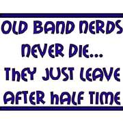 old band nerds never die. they just leave after halftime