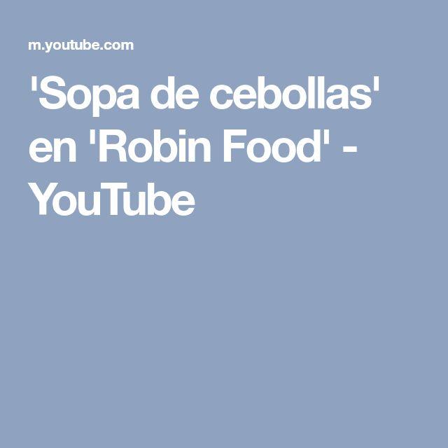 'Sopa de cebollas' en 'Robin Food' - YouTube