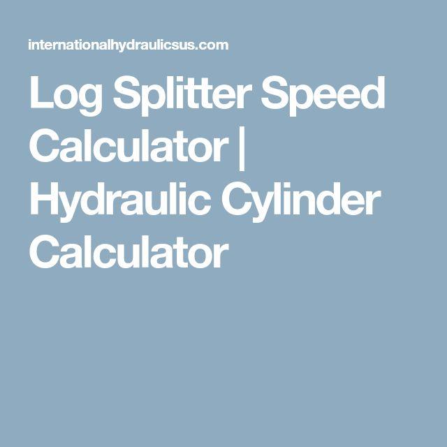 Log Splitter Speed Calculator | Hydraulic Cylinder Calculator